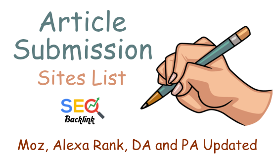 Article Submission Sites List - Moz, Alexa Rank, DA and PA Updated